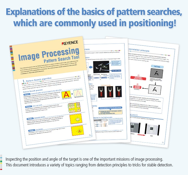 Inspecting the position and angle of the target is one of the important missions of image processing.  This document introduces a variety of topics ranging from detection principles to tricks for stable detection.