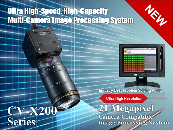 CV-X200 Series Ultra High-Speed, Multi-Camera, High-Performance Image Processing System Supporting cameras of 21 million pixels Catalogue (English)