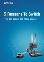 5 Reasons To Switch From Dial Gauges and Height Gauges
